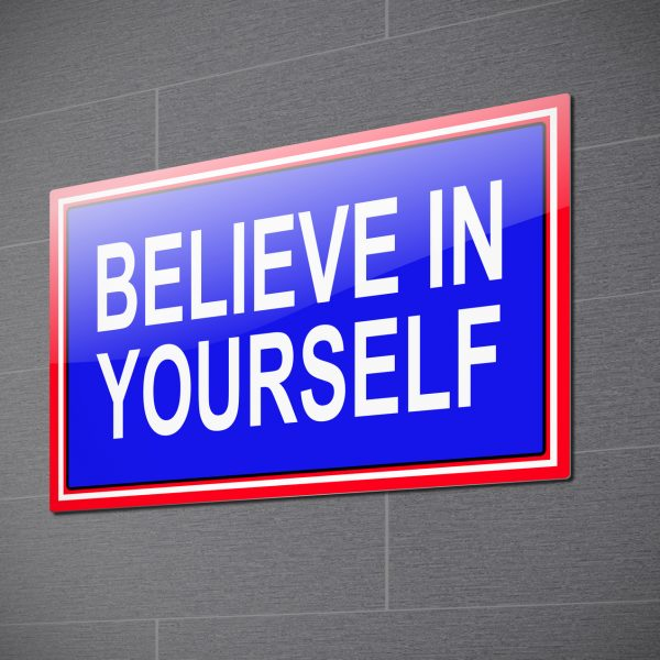 3d Illustration depicting a sign with a believe in yourself concept.
